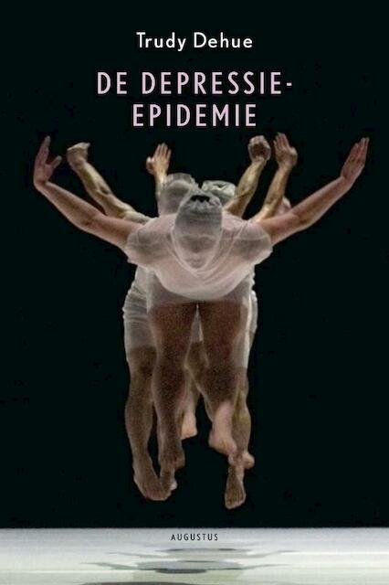 De depressie-epidemie - Trudy Dehue