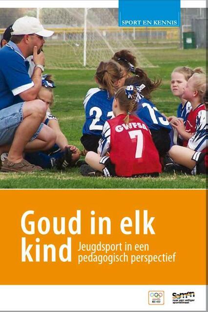Goud in elk kind - Henk van der Palen, Jens van der Kerk, Rico Schuijers
