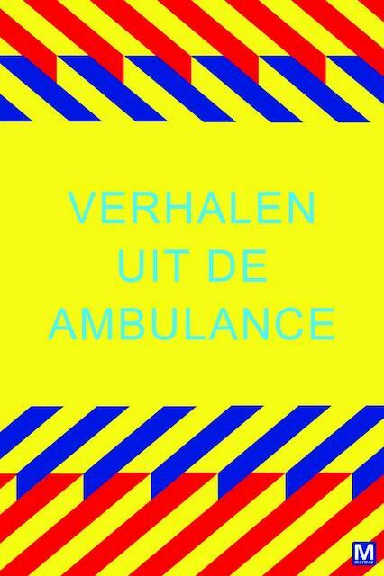 Verhalen uit de ambulance - Mariette Middelbeek ; Mariëtte Middelbeek