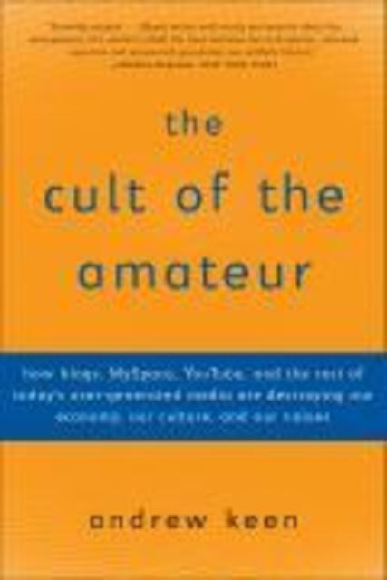 Andrew Keen Cult Of The Amateur