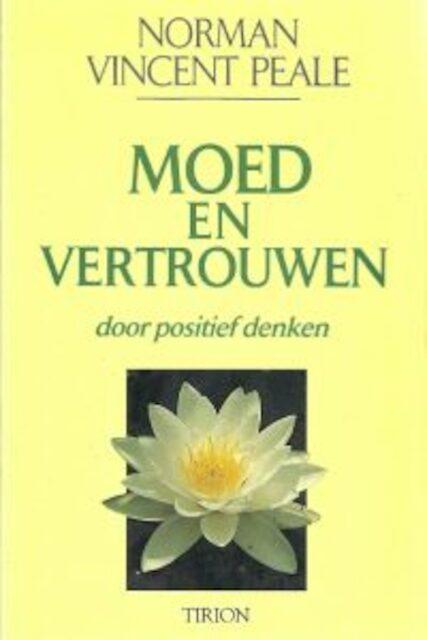 Moed en vertrouwen door positief denken - Norman Vincent Peale, Judith Boer, Yolande Michon