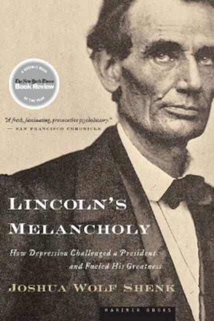 Lincoln's Melancholy - Joshua Wolf Shenk