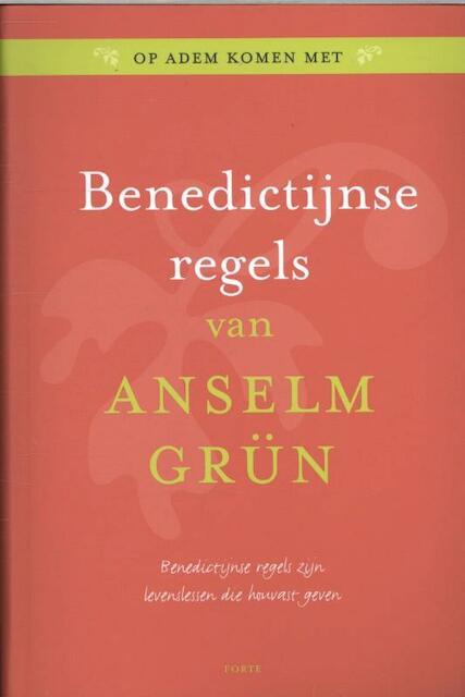 Benedictijnse regels - Anselm Grun
