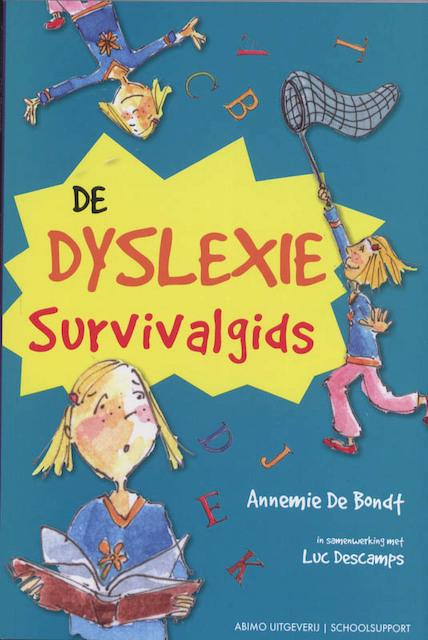 De dyslexie survival gids - Annemie De Bondt, Luc Descamps