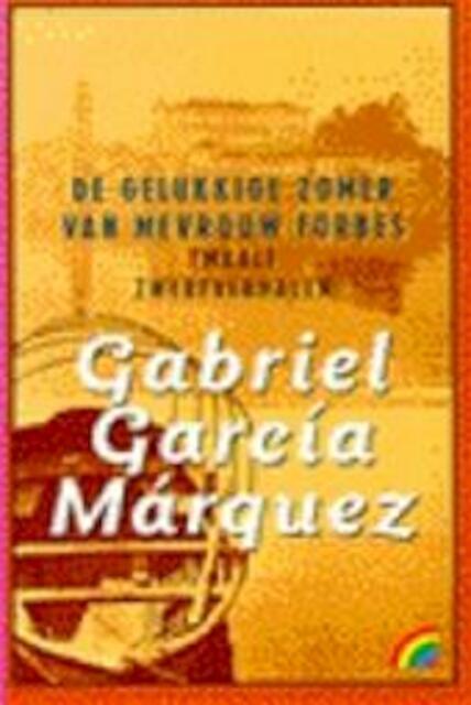 De gelukkige zomer van mevrouw Forbes - Gabriel García Márquez, Arie van der Wal