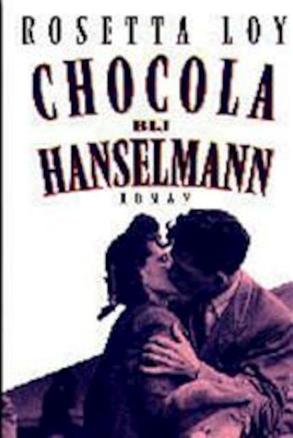 Chocola bij Hanselmann - Rosetta Loy, C.M.W. Riegen