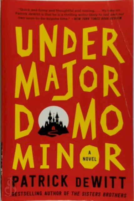 Undermajordomo Minor - Patrick Dewitt