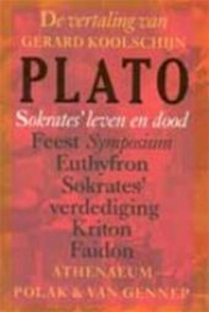 Sokrates' leven en dood - Plato, Gerard [vert.] Koolschijn