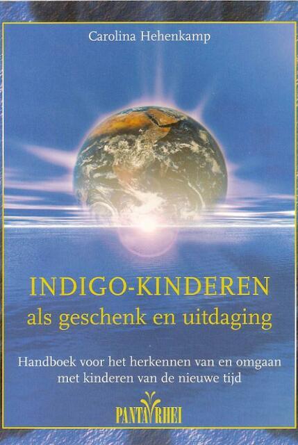 Indigo-kinderen als geschenk en uitdaging - Carolina Hehenkamp