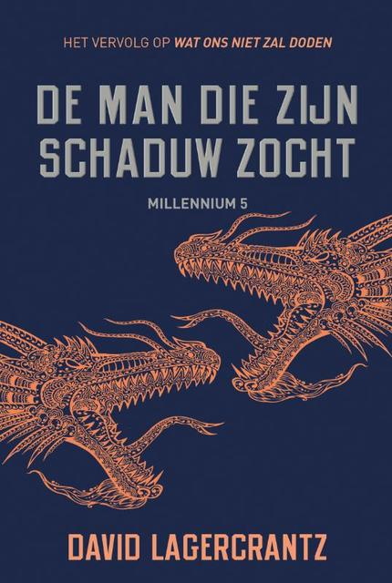 De man die zijn schaduw zocht - Millennium 5 - David Lagercrantz