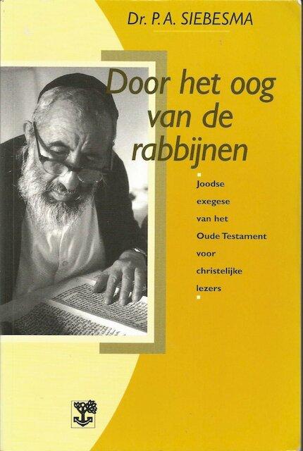 Door het oog van de rabbijnen - P.A. Siebesma