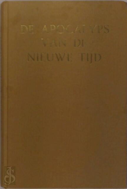 De apocalyps van de nieuwe tijd - Catharose De Petri, Jan van Rijckenborgh
