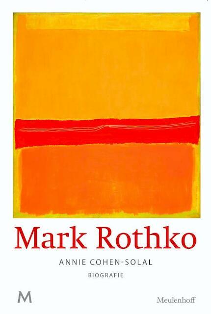 Mark Rothko - Annie Cohen-Solal
