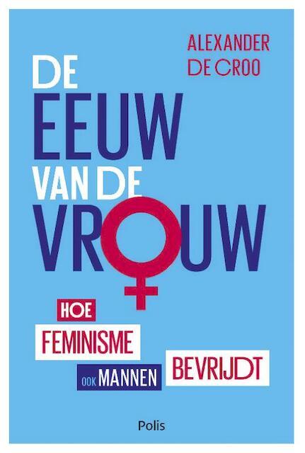 De eeuw van de vrouw - Alexander De Croo