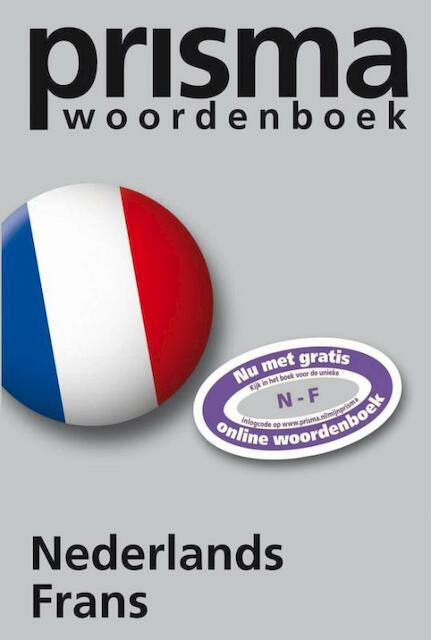 Prisma woordenboek Nederlands-Frans - H. W. J. Gudde