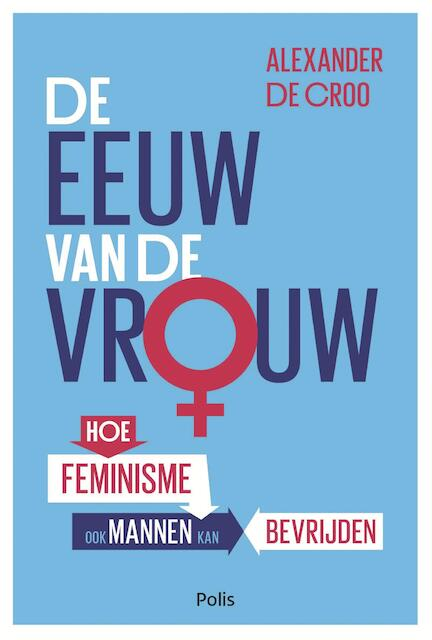 De eeuw van de vrouw (e-book) - Alexander De Croo