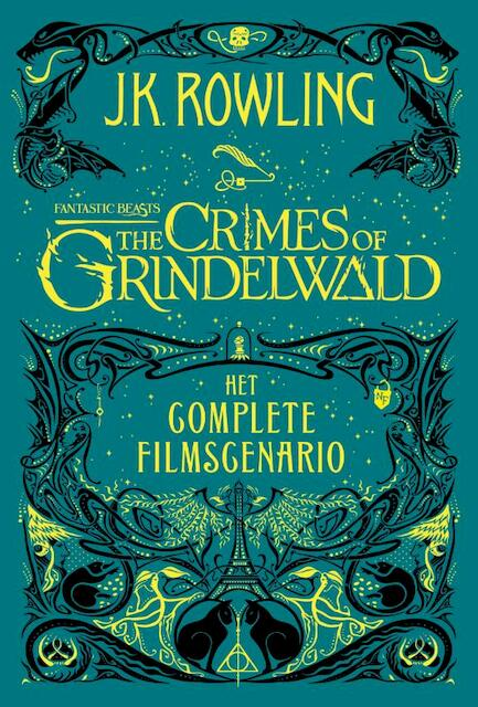 Fantastic Beasts: The Crimes of Grindelwald – Het complete filmscenario - J.K. Rowling