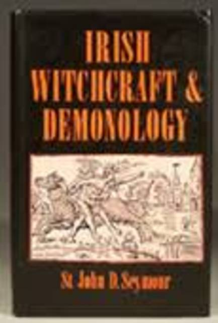 Irish Witchcraft and Demonology - John D. Seymour
