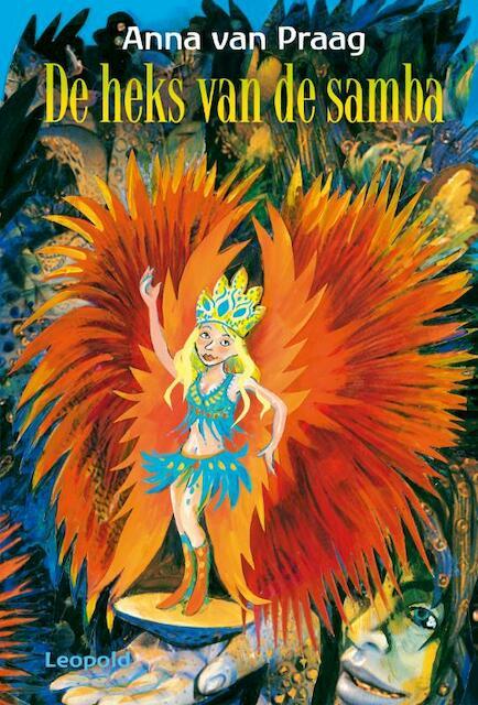 De heks van de samba - Anna van Praag