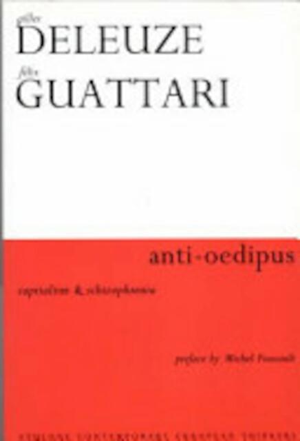 Anti-Oedipus - Gilles Deleuze, Félix Guattari