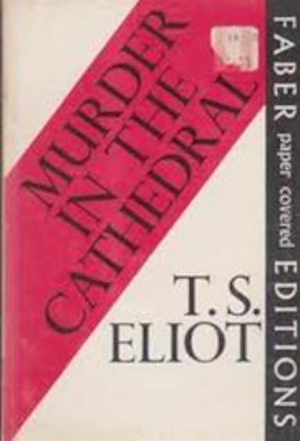 Murder in the cathedral - Thomas Stearns Eliot