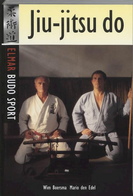 Jiu-jitsu do - W. Boersma, M. den Edel