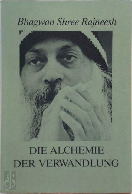 Die alchemie der Verwandlung - Baghwan Shree Rajneesh