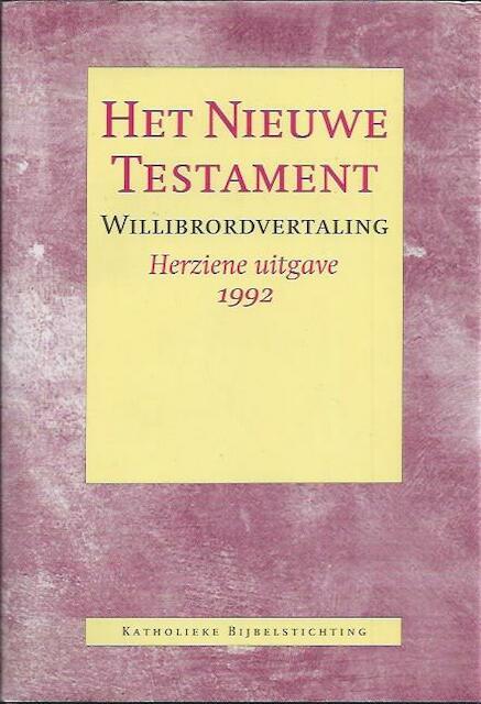 Het Nieuwe Testament / Willibrordvertaling - Unknown