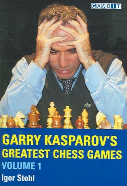 Garry Kasparov's Greatest Chess Games - Igor Stohl