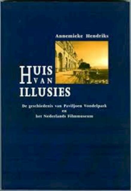 Huis van illusies - A. Hendriks