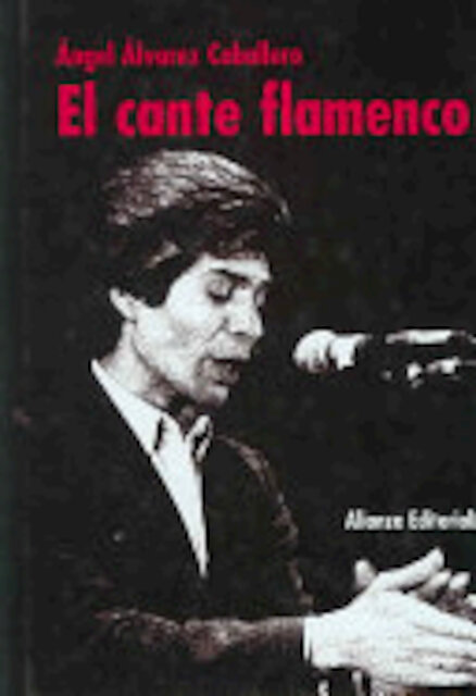 El cante flamenco - Angel Alvarez Caballero