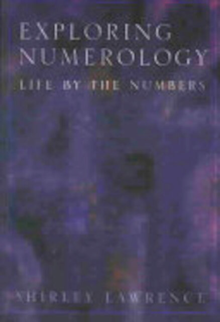 Exploring Numerology - Shirley Lawrence