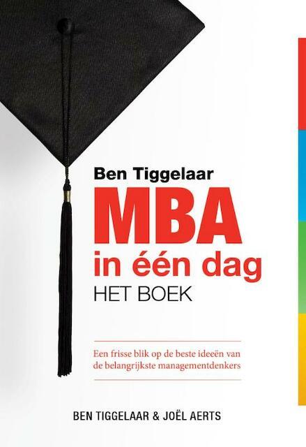 MBA in één dag - het boek - Ben Tiggelaar, Joël Aerts