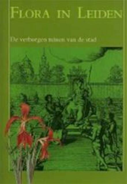 Flora in Leiden - Loekie Schwartz