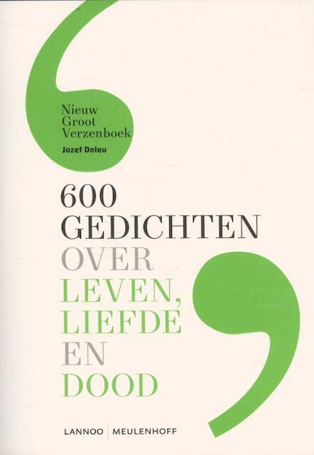 600 gedichten over leven, liefde en dood - Jozef Deleu