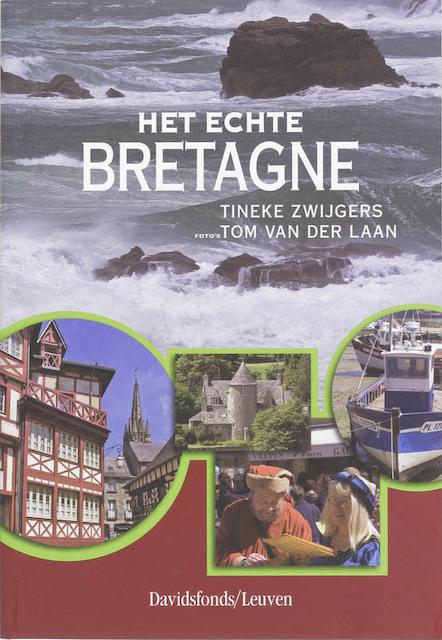 Het echte Bretagne - T. Zwijgers, T. Laan