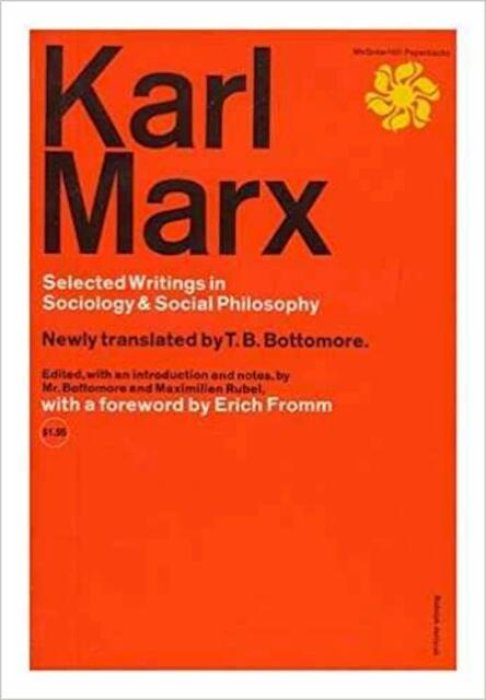 Karl Marx Selected Writings in Sociology and Social Philosophy - Karl Marx