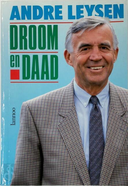 Droom en Daad - André Leysen
