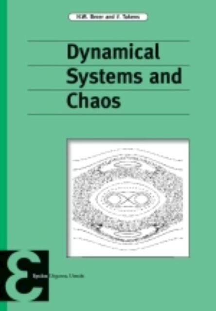 Dynamical Systems and Chaos - Hendrik Wolter Broer, F. Takens