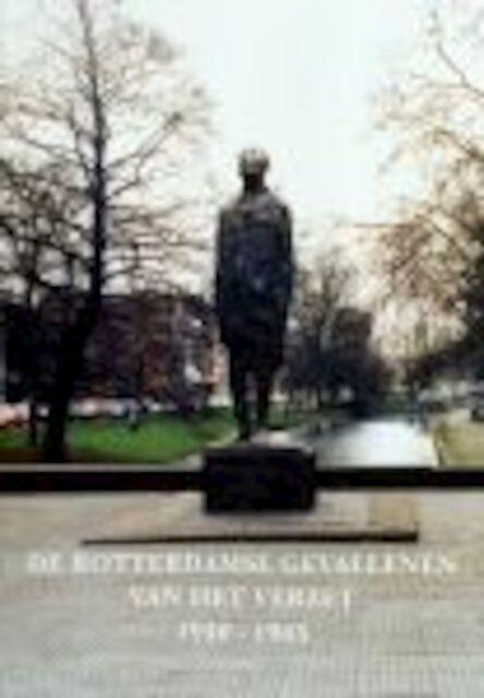 De Rotterdamse gevallenen van het verzet 1940-1945 - A.M. Overwater