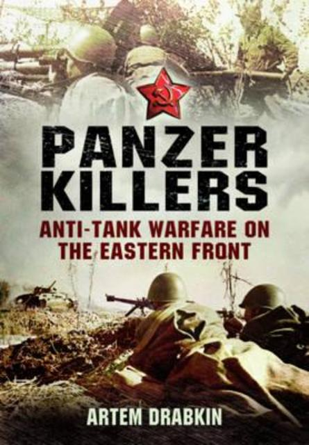 Panzer Killers - Artem Drabkin