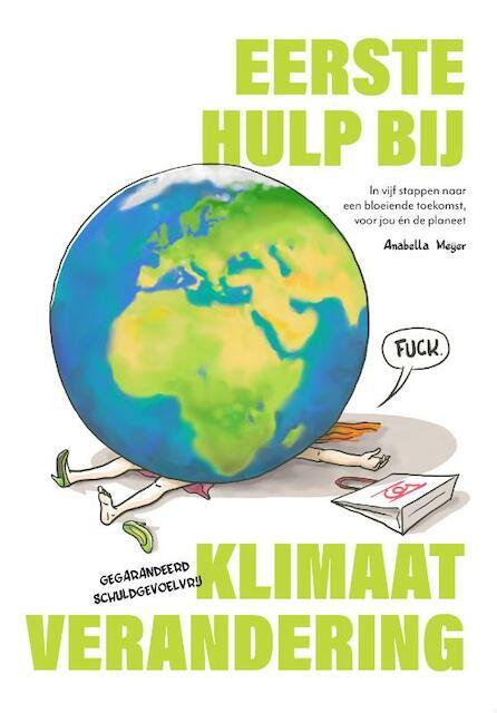 Eerste Hulp bij Klimaatverandering - Anabella Meijer, Rolf Schuttenhelm, Hille Takken, Neža Krek