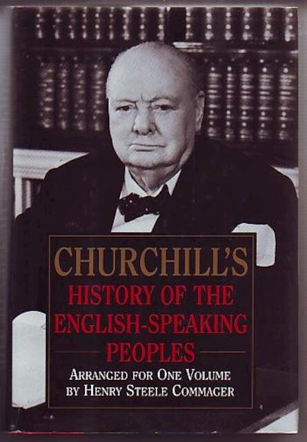 Churchill's History of the English-speaking Peoples - Winston Churchill, Henry Steele Commager