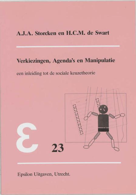 Verkiezingen, agenda's en manipulatie - A.J.A. Storcken, H.C.M. de Swart