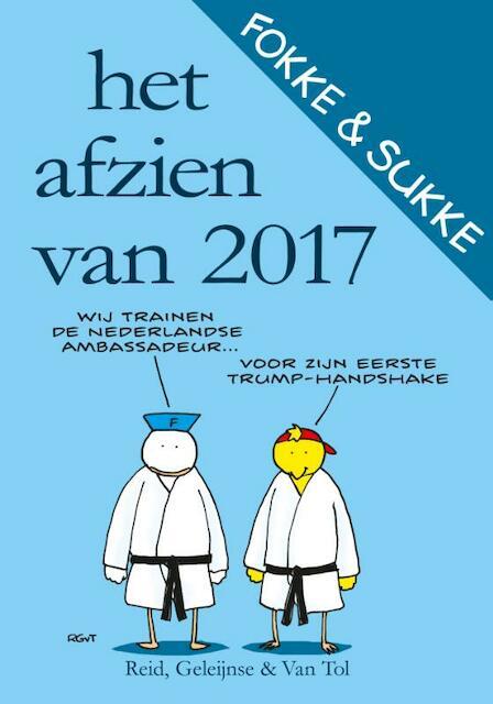 Fokke & Sukke - Het afzien van 2017 - John Reid, Bastiaan Geleijnse, Jean-Marc van Tol