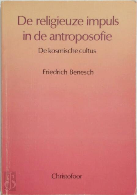De religieuze impuls in de antroposofie - F. Benesch