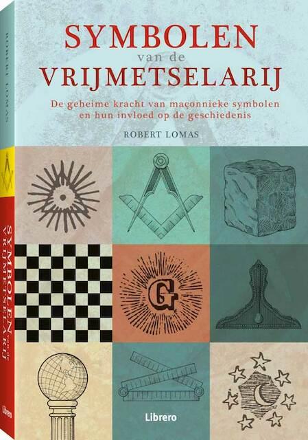 Symbolen van de vrijmetselarij - Robert Lomas