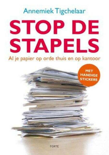 Stop de stapels - Annemiek Tigchelaar