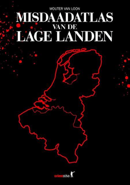 Misdaadatlas van de Lage Landen - Wouter van Loon