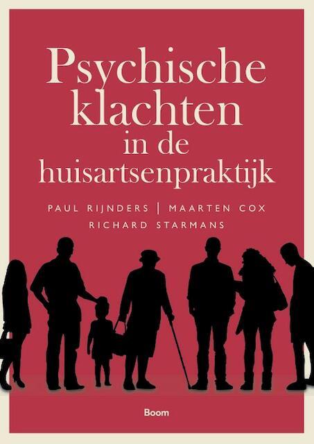 Psychische klachten in de huisartsenpraktijk - Paul Rijnders, Maarten Cox, Richard Starmans